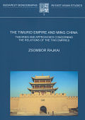 Rajkai Zsombor: The Timurid Empire and Ming China: